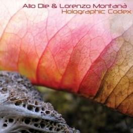 Alio Die & Lorenzo Montanà : holographic codex
