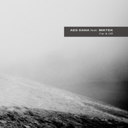 Aes Dana Feat. Miktek : far & off
