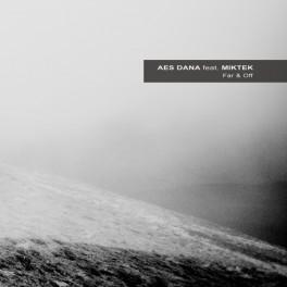 Aes Dana Feat. Miktek : far & off