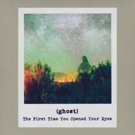 (ghost) : the first time you opened your eyes