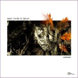 Jason Corder & Opium : autunno