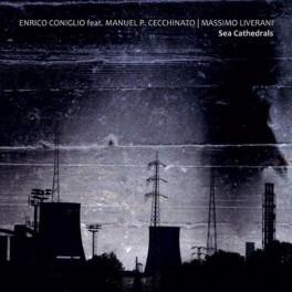 Enrico Coniglio & Guests : sea cathedrals