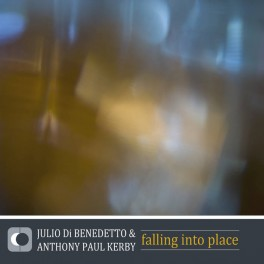 Julio Di Benedetto & Anthony Paul Kerby : falling into place