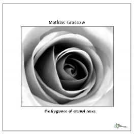 Mathias Grassow : the fragrance of eternal roses