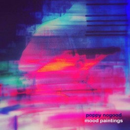 Poppy Nogood : mood paintings