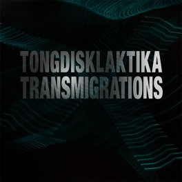 Tongdisklaktika : transmigrations