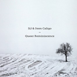 SiJ & Item Caligo : queer reminiscence
