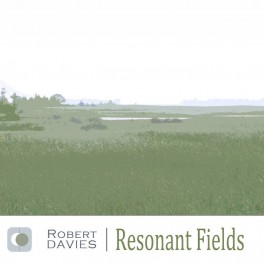 Robert Davies : resonant fields