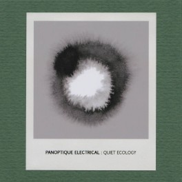 Panoptique Electrical - quiet ecology