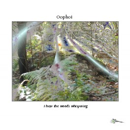 Oophoi : i hear the woods whispering
