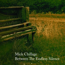 Mick Chillage ‎– between the endless silence