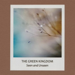 The Green Kingdom – seen and unseen