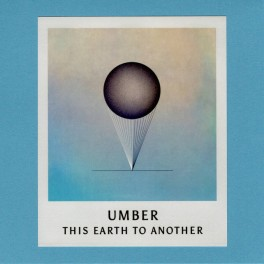 Umber - this earth to another