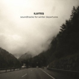 ILUITEQ - soundtracks for winter departures