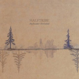 Halftribe – backwater revisited