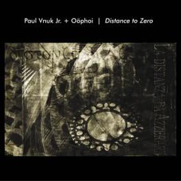 Paul Vnuk Jr. & Oöphoi – distance to zero