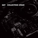 QST ‎– collecting space