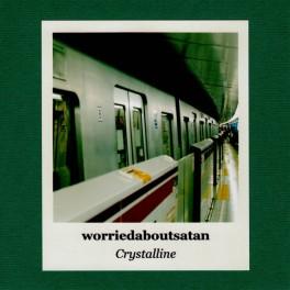 Worriedaboutsatan - chrystalline