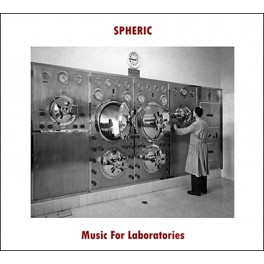Spheric  ‎– music for laboratories