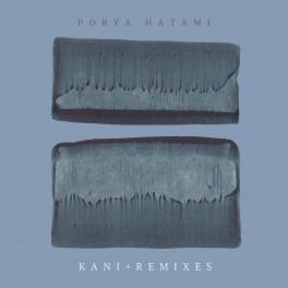 Porya Hatami – kani + remixes