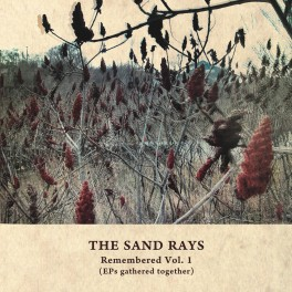 The Sand Rays ‎– remembered vol. 1