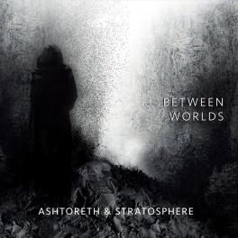 Ashtoreth & Stratosphere – between worlds