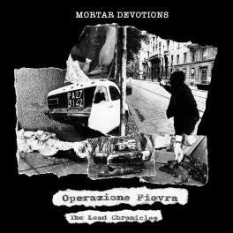Mortar Devotions – operazione piovra: the lead chronicles