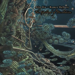 Alio Die & Remco Helbers – the garland of dissolution
