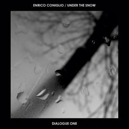 Enrico Coniglio & Under The Snow : dialogue one