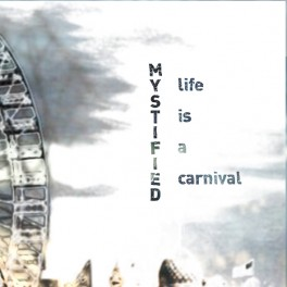 Mystified : life is a carnival
