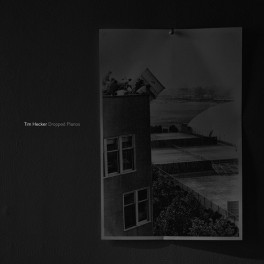 Tim Hecker : dropped pianos
