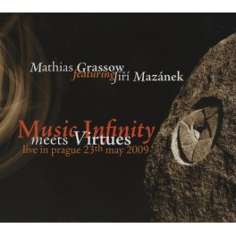 Mathias Grassow & Jiri Mazánek : music infinity meets virtues