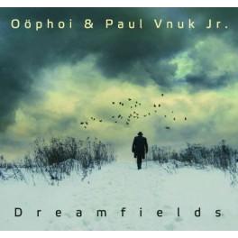 Oophoi & Paul Vnuk Jr. : dreamfields