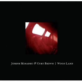 Joseph Minadeo & Curt Brown : wood land