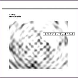 Danny Kreutzfeldt : counterperipheral