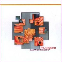 Mutagene : sleeping possession