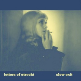 Letters Of Utrecht - slow exit ep