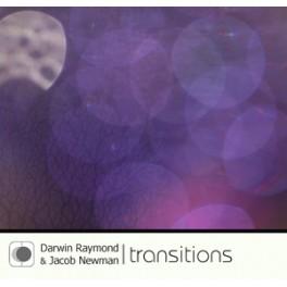 Darwin Raymond & Jacob Newman: transitions