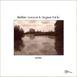 Mathias Grassow & Siegmar Fricke : aurora