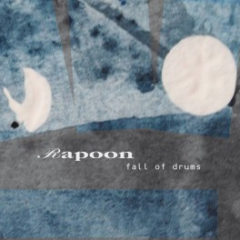 Rapoon: fall of drums