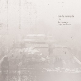 Dag Rosenqvist & Rutger Zuydervelt: vintermusik