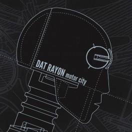 Dat Rayon: motor city